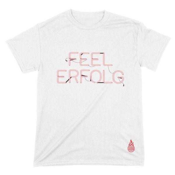 Feel Erfolg T-Shirt